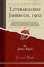 Literarisches Jahrbuch, 1902, Vol. 1: Jahres-Rundschau UEber Die Literarischen Erzeugnisse Deutscher Zunge Auf Schoengeist...