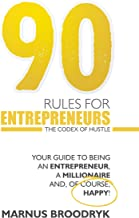 90 Rules for Entrepreneurs: The Codex of Hustle
