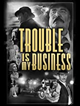 Best trouble is my business movie Reviews