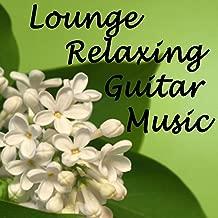 Lounge Relaxing Guitar Music