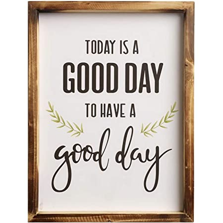 Today Is A Good Day For A Good Day Wood Sign Today Is A Good Day To Have A Good Day Wood Sign.