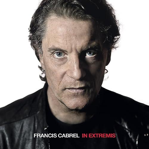 ALBUM FRANCIS IN EXTREMIS TÉLÉCHARGER GRATUITEMENT CABREL