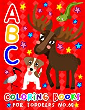 ABC Coloring Books for Toddlers No.68: abc pre k workbook, KIDS 2-4, abc book, abc kids, abc preschool workbook, Alphabet ...