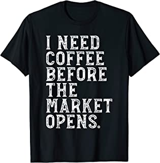 Coffee Lover Stock Market Futures Options Trading Gift  T-Shirt