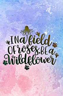 Vitamin & Supplements Tracker - In A Field Of Roses Be A Wildflower Women Men