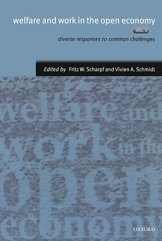 慣らす日常的に町Welfare & Work in the Open Economy: Diverse Response to Common Challenges in Twelve Countries (Welfare and Work in the Open Economy)
