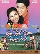 Say That You Love Me- Philippines Filipino Tagalog Movie