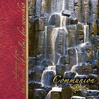 Communion: Selections from the Book of Psalms for Worship
