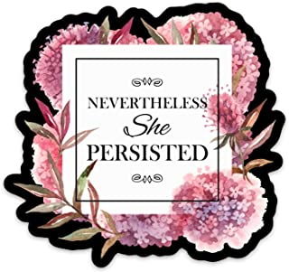 Nevertheless She Persisted Vinyl Sticker Decal Waterproof for Laptops, Water Bottles, Car etc. 4