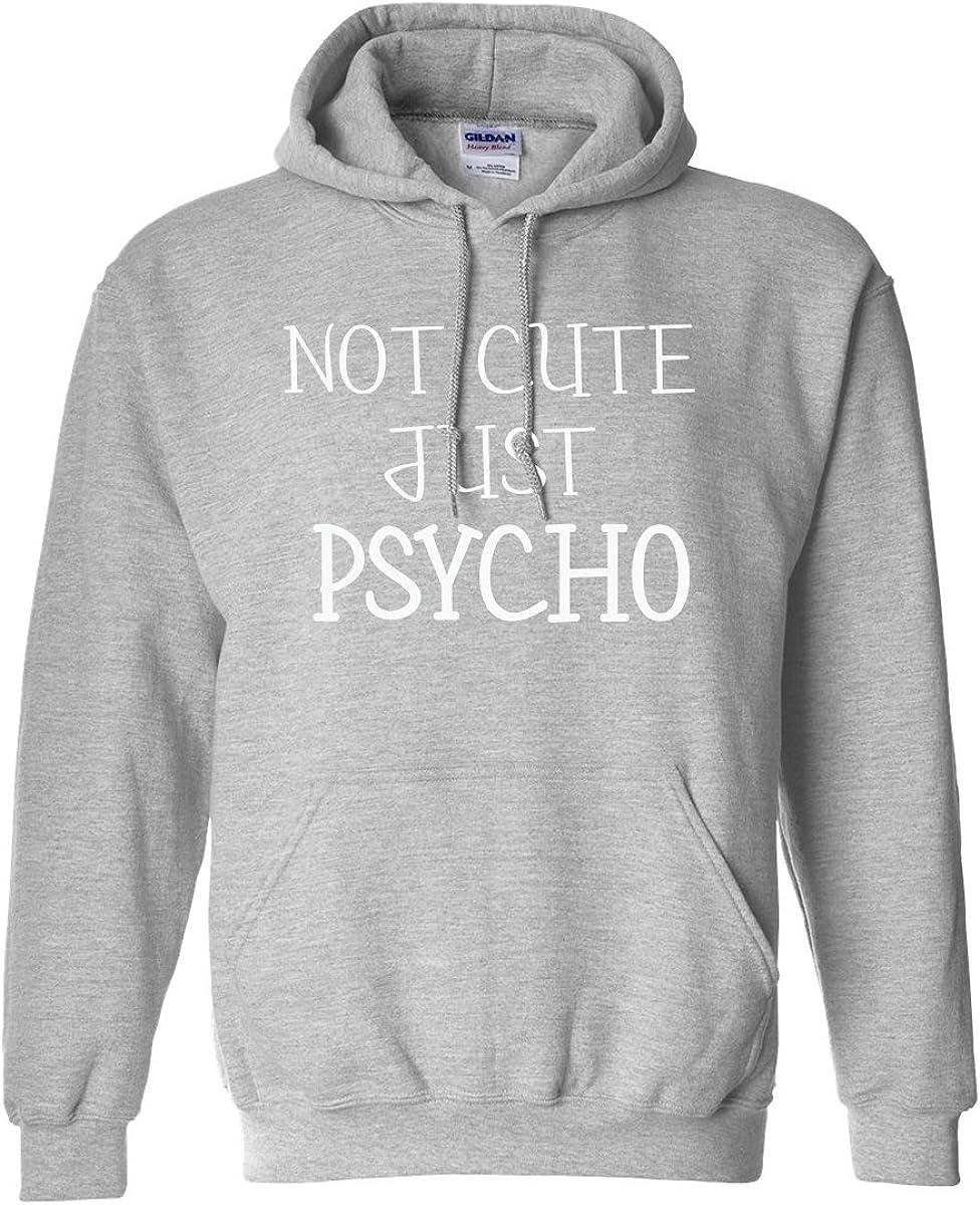 Not Cute Just Psycho Adult Hooded Sweatshirt