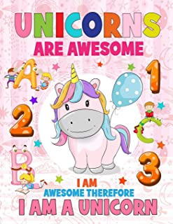 Unicorns are awesome I am awesome therefore I am a Unicorn: An amazing unicorn coloring book adorable drawings for kids ag...