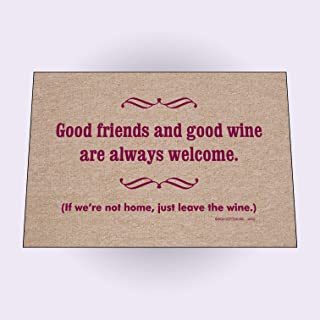 HIGH COTTON Welcome Doormats - Good Friends and Good Wine are Always Welcome. If We're Not Home, Just Leave The Wine.