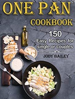 One Pan Cookbook: 150 Easy Recipes for Single or Couples