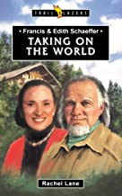 Francis & Edith Schaeffer: Taking on the World (Trailblazers)