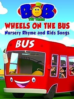 Wheels on the bus Nursery Rhyme and Kids Songs - Bob The Train