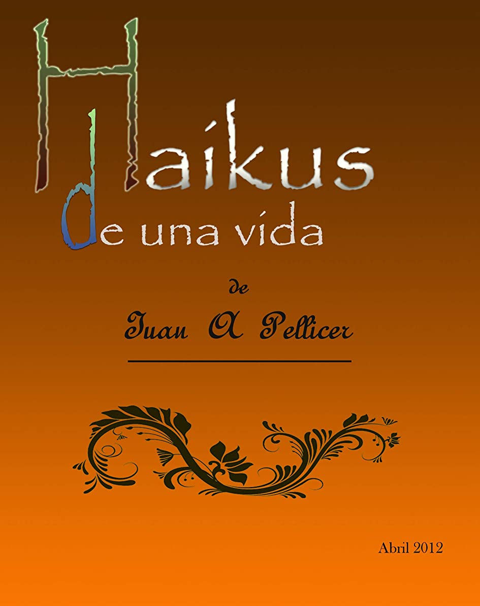 旅行者沈黙誰かHaikus de una vida (Spanish Edition)