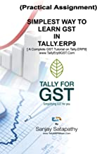 Simple Way to Learn GST in Tally.ERP9 - Practical Assignment