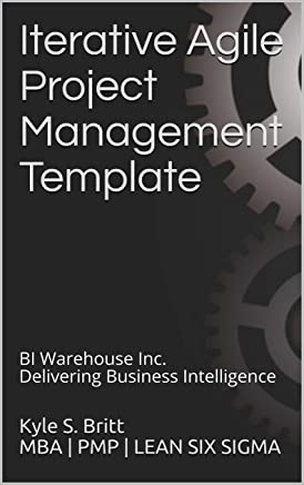 Iterative Agile Project Management Template: Delivering Business Intelligence