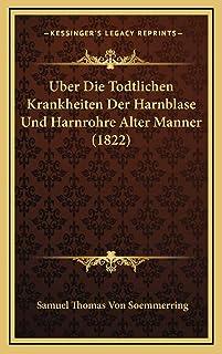 Uber Die Todtlichen Krankheiten Der Harnblase Und Harnrohre Alter Manner (1822)
