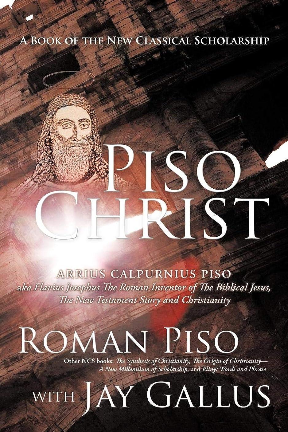 詩人識別する発送Piso Christ: A Book of the New Classical Scholarship
