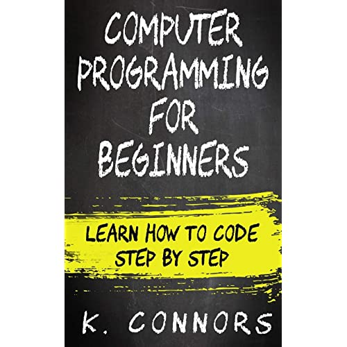 Computer Programming for Beginners: Learn How to Code Step by Step