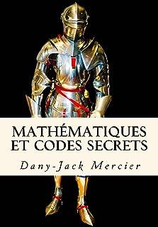 Mathématiques et codes secrets (Dossiers mathématiques t. 9) (French Edition)