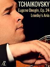 Tchaikovsky: Eugene Onegin, Op. 24: Lensky's Aria