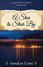 A Star To Steer By (Alaskan Waters Series Book 2) (English Edition)