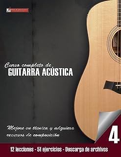 Curso completo de guitarra acústica nivel 4: Mejore su técnica y adquiera recursos de composición