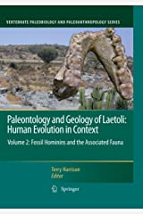 Paleontology and Geology of Laetoli: Human Evolution in Context: Volume 2: Fossil Hominins and the Associated Fauna (Vertebrate Paleobiology and Paleoanthropology) Kindle Edition