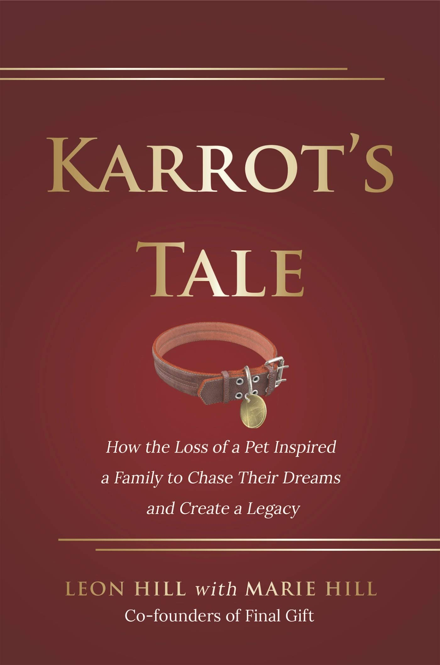 Karrot's Tale: How the Loss of a Pet Inspired a Family to Chase Their Dreams and Create a Legacy