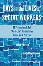 Days in the Lives of Social Workers: 62 Professionals Tell
