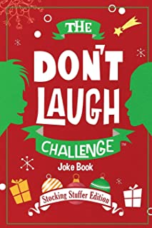 The Don't Laugh Challenge - Stocking Stuffer Edition: The LOL Joke Book Contest for Boys and Girls Ages 6, 7, 8, 9, 10, an...