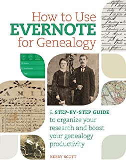 How to Use Evernote for Genealogy: A Step-by-Step Guide to Organize Your Research and Boost Your Genealogy Producti vity