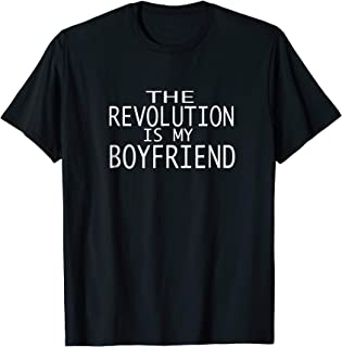 Best the revolution is my boyfriend t shirt Reviews