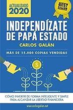 Independízate de Papá Estado: Inversión inteligente y