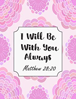 I Will Be With You Always Matthew 28: 20: Christian Planners And Organizers For Women 2019-2020 - Academic Planner July 20...