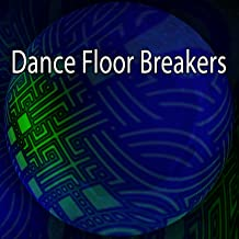 Dance Floor Breakers