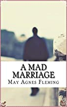 A Mad Marriage - May Agnes Fleming [Platinum classics Edition](Illustrated)