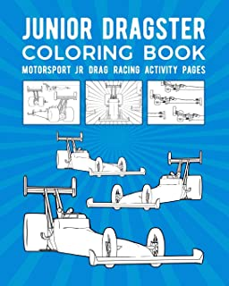 Junior Dragster Coloring Book: Motorsport Jr Drag Racing Activity Pages