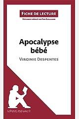 Apocalypse bébé de Virginie Despentes (Fiche de lecture): Résumé complet et analyse détaillée de l'oeuvre Format Kindle