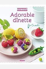 Adorable dînette (Atelier crochet) Format Kindle