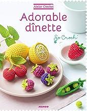 Livres Adorable dînette (Atelier crochet) PDF