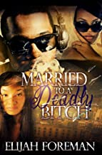 Married To A Deadly Bitch (Married to a bitch  Book 3)