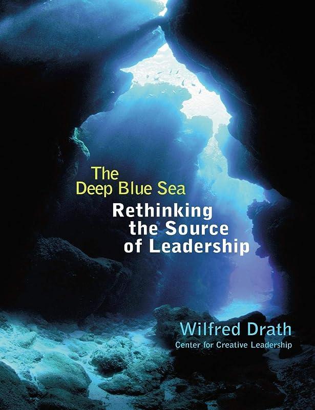 債権者家主急降下The Deep Blue Sea: Rethinking the Source of Leadership (Jossey Bass Business & Management Series)