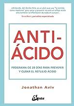 Antiácido: Programa de 28 días para prevenir y curar el