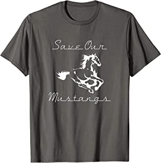 Save Our Mustangs Shirt, Wildlife Preservation, Wild Horse