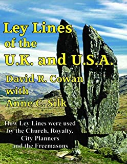 Ley Lines of the U.K. and the U.S.A. : How Ley Lines Were Used by the Church, Royalty, City Planners and the Freemasons(Paperback) - 2014 Edition