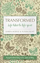 Transformed: Life–taker to Life–giver (Focus for Women)