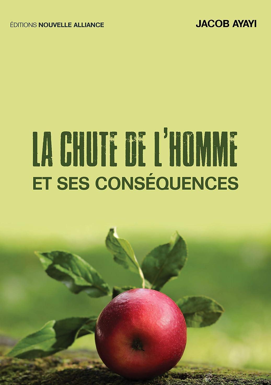 に変わるアシスタント労働者LA CHUTE DE L'HOMME ET SES CONSéQUENCES (French Edition)